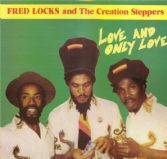Fred Locks & Creation Steppers - Love And Only Love (Tribesman) LP